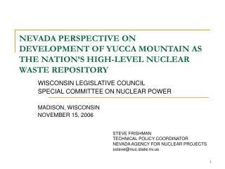 NEVADA PERSPECTIVE ON DEVELOPMENT OF YUCCA MOUNTAIN AS THE NATION S HIGH-LEVEL NUCLEAR WASTE REPOSITORY