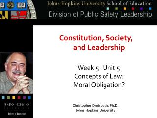 Constitution, Society, and Leadership Week 5 Unit 5 Concepts of Law: Moral Obligation?