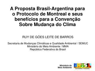 RUY DE GÓES LEITE DE BARROS Secretaria de Mudanças Climáticas e Qualidade Ambiental / SEMUC