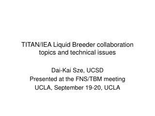 TITAN/IEA Liquid Breeder collaboration topics and technical issues