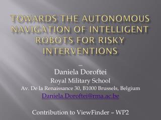 Towards the autonomous navigation of intelligent robots for risky interventions