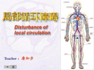Disturbance of local circulation