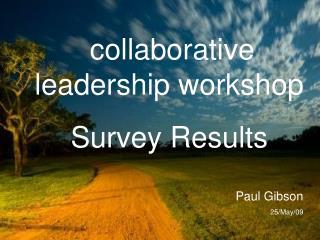 collaborative leadership workshop Survey Results