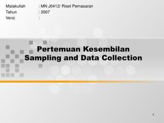 Pertemuan Kesembilan Sampling and Data Collection