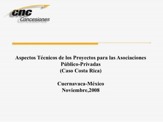 Aspectos Técnicos de los Proyectos para las Asociaciones Público-Privadas (Caso Costa Rica)