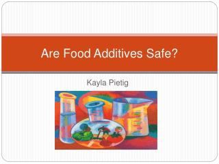 Are Food Additives Safe