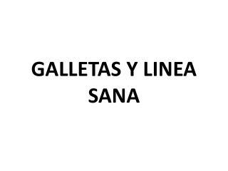 GALLETAS Y LINEA SANA