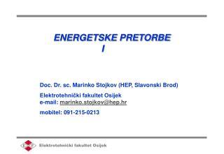 ENERGETSKE PRETORBE I