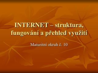INTERNET – struktura, fungování a přehled využití