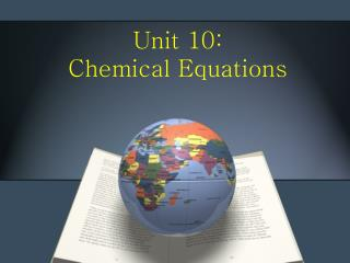 Unit 10: Chemical Equations