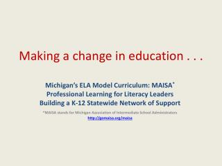 Making a change in education . . .