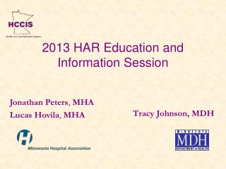 2013 HAR Education and Information Session