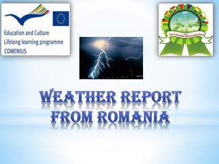 WEATHER REPORT FROM ROMANIA