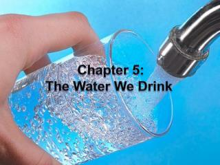 Chapter 5: The Water We Drink