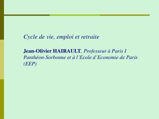 Cycle de vie, emploi et retraite