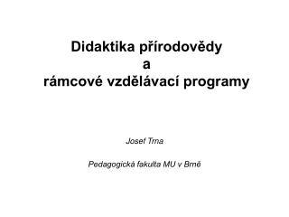 Didaktika přírodovědy a rámcové vzdělávací programy