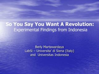 So You Say You Want A Revolution: Experimental Findings from Indonesia