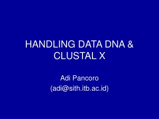 HANDLING DATA DNA & CLUSTAL X