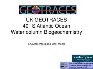 UK GEOTRACES 40 ° S Atlantic Ocean Water column Biogeochemistry