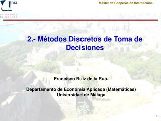 2.- Métodos Discretos de Toma de Decisiones