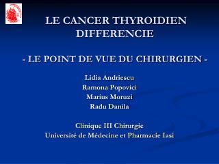LE CANCER THYROIDIEN DIFFERENCIE - LE POINT DE VUE DU CHIRURGIEN -