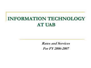 INFORMATION TECHNOLOGY AT UAB
