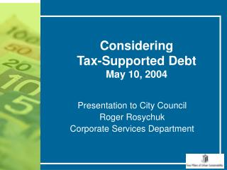 Considering Tax-Supported Debt May 10, 2004