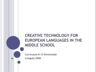 CREATIVE TECHNOLOGY FOR EUROPEAN LANGUAGES IN THE MIDDLE SCHOOL