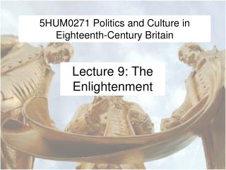 5HUM0271 Politics and Culture in Eighteenth-Century Britain