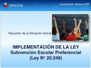 IMPLEMENTACIÓN DE LA LEY Subvención Escolar Preferencial (Ley N° 20.248)