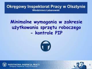 Okręgowy Inspektorat Pracy w Olsztynie Włodzimierz Łabanowski