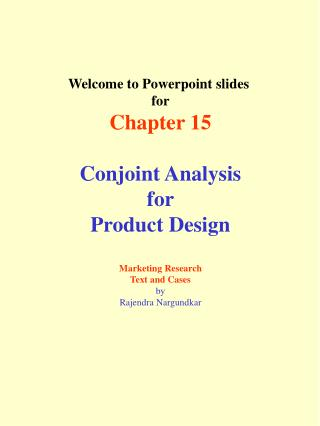 Welcome to Powerpoint slides  for Chapter 15 Conjoint Analysis for Product Design