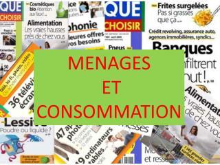 MENAGES ET CONSOMMATION