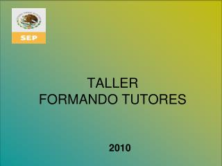TALLER FORMANDO TUTORES