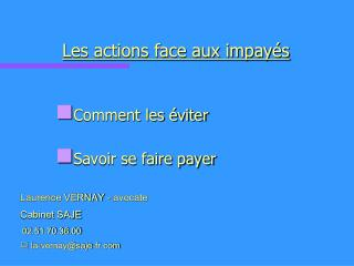 Les actions face aux impayés Comment les éviter Savoir se faire payer Laurence VERNAY - avocate