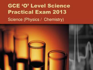 GCE 'O' Level Science Practical Exam 2013