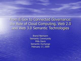 Brand Niemann Semantic Community Mills Davis Semantic Exchange February 17, 2009