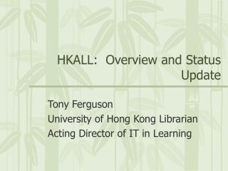 HKALL: Overview and Status Update