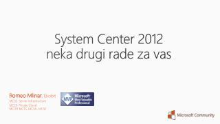 System Center 2012 neka drugi rade za  vas