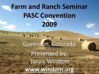 Farm and Ranch Seminar PASC Convention 2009