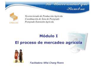 Módulo I El proceso de mercadeo agrícola