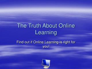The Truth About Online Learning