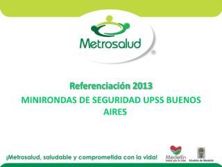 Referenciación 2013 MINIRONDAS DE SEGURIDAD UPSS BUENOS AIRES