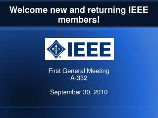 Welcome new and returning IEEE members!