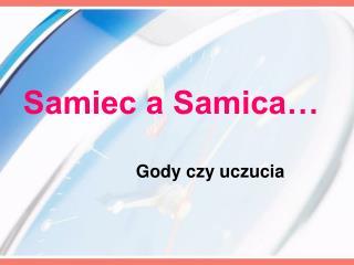 Samiec a Samica… Gody czy uczucia