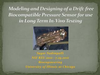 Sagar Nadimpalli NSF REU 2010 - 7.29.2010 Bioengineering University of Illinois at Chicago