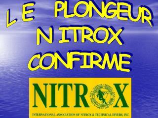 L E PLONGEUR N ITROX CONFIRME