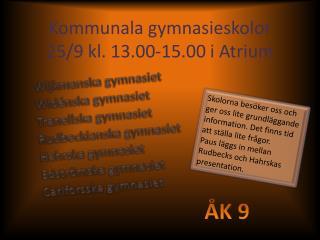 Kommunala gymnasieskolor 25/9 kl. 13.00-15.00 i Atrium