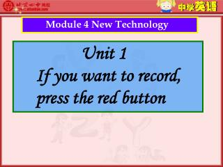 Module 4 New Technology