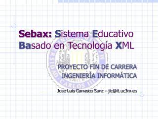 Sebax: S istema E ducativo Ba sado en Tecnología X ML